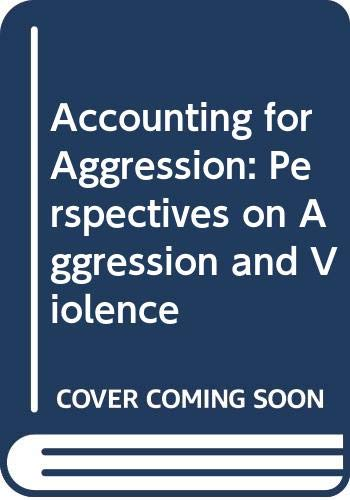 9780043011874: Accounting for Aggression: Perspectives on Aggression and Violence