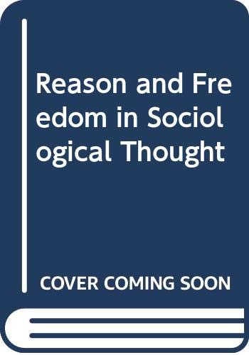 9780043011959: Reason and Freedom in Sociological Thought