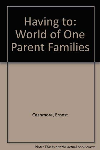 9780043011980: Having to: World of One Parent Families