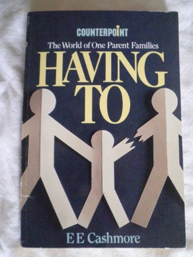 9780043011997: Having to: World of One Parent Families (Counterpoint)