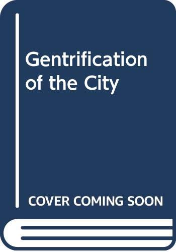 9780043012017: Gentrification of the City