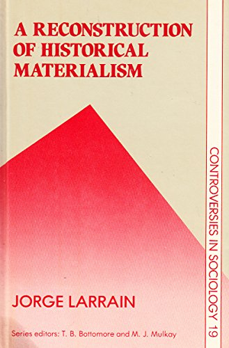 A RECONSTRUCTION OF HISTORICAL MATERIALISM: LARRAIN, Jorge