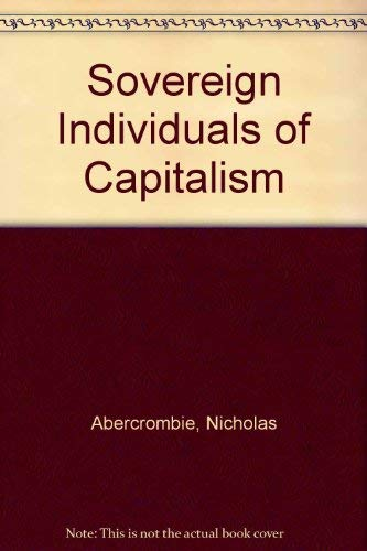 Sovereign Individuals of Capitalism (9780043012307) by Nicholas Abercrombie; Stephen Hill; Bryan S. Turner
