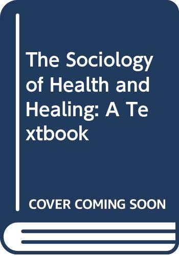 9780043012321: The Sociology of Health and Healing: A Textbook
