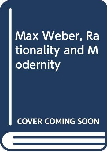 9780043012345: Max Weber, Rationality and Modernity