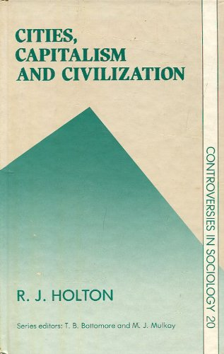 9780043012383: Cities, Capitalism and Civilization (Controversies in Sociology)