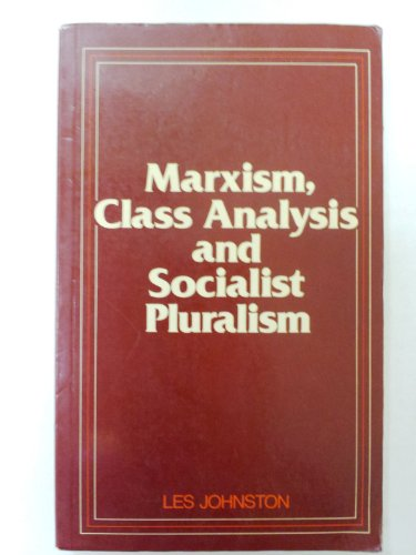 9780043012406: Marxism, Class Analysis and Socialist Pluralism