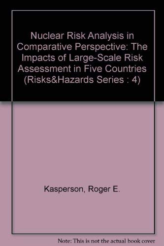 NUCLEAR RIST ANALYSIS IN COMPARATIVE PERSPECTIVE. The impacts of large-scale risk assessment in f...
