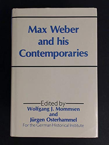 9780043012628: Max Weber and His Contemporaries