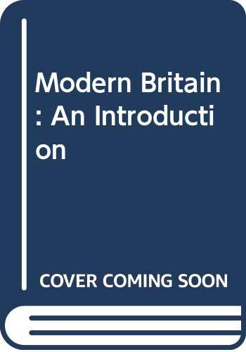 Modern Britain: An Introduction: Irwin, John L.
