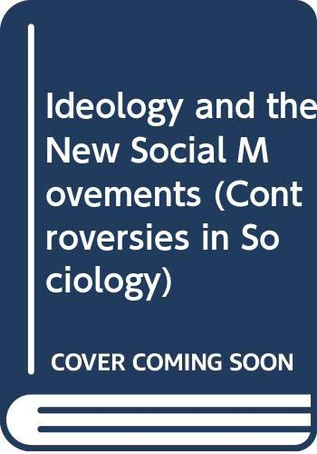 9780043012758: Ideology and the New Social Movements (Controversies in Sociology)