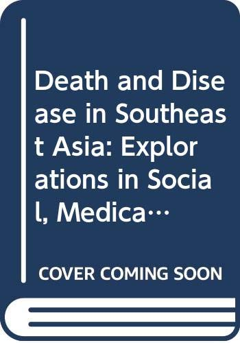 9780043012802: Death and Disease in Southeast Asia: Explorations in Social, Medical and Demographic History (Southeast Asia publications series)