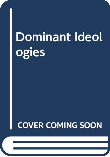 Dominant Ideologies (0043012981) by Nicholas Abercrombie; Bryan S. Turner; Stephen Hill