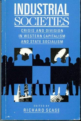 9780043013038: Industrial Societies: Crisis and Division in Western Capitalism and State Socialism