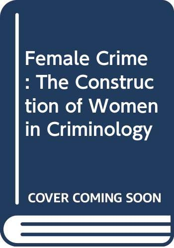 9780043020043: Female Crime: The Construction of Women in Criminology