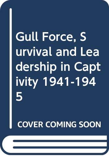 9780043020081: Gull Force, Survival and Leadership in Captivity 1941-1945