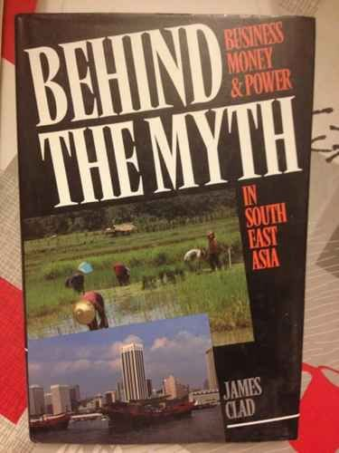 9780043020111: Behind the Myth: Business, Money and Power in South East Asia