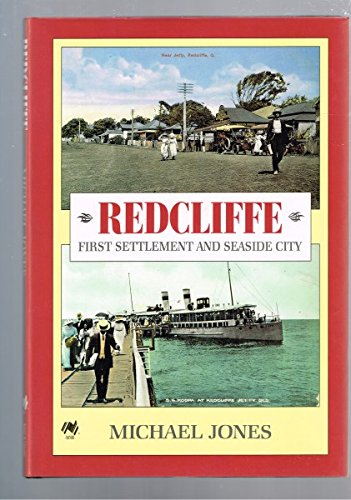 Redcliffe. First Settlement and Seaside City.