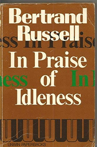 in praise of idleness and other essays  9780043040065 in praise of idleness and other essays