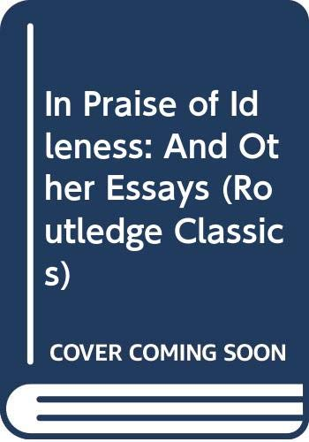 In Praise of Idleness and Other Essays: Bertrand Russell