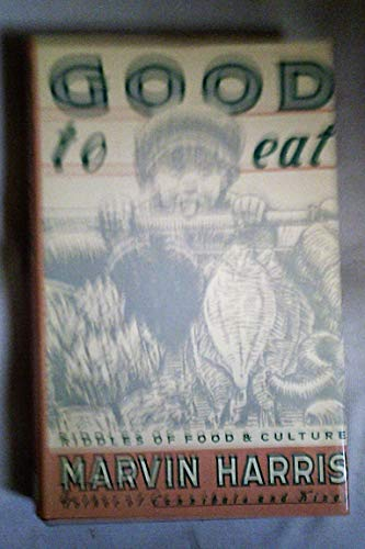 9780043060025: Good to Eat: Riddles of Food and Culture