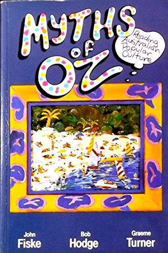 9780043060056: Myths of Oz: Reading Australian Popular Culture (Media and Popular Culture ; 2)