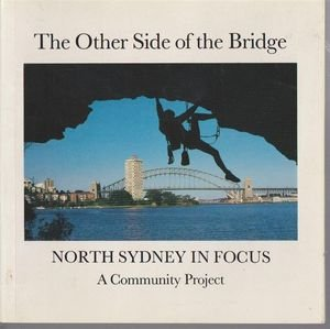 9780043060087: The Other Side of the Bridge: North Sydney in Focus, a Community Project