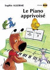Le Piano Apprivoise Volume 3: Allerme Sophie
