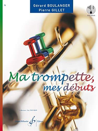 9780043069783: BOULANGER y GILLET - Ma Trompette mes Debuts (Metodo) para Trompeta (Inc.CD)
