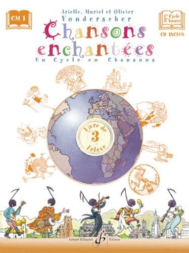9780043073582: Chansons Enchantees Volume 3 - Livre de l'Eleve