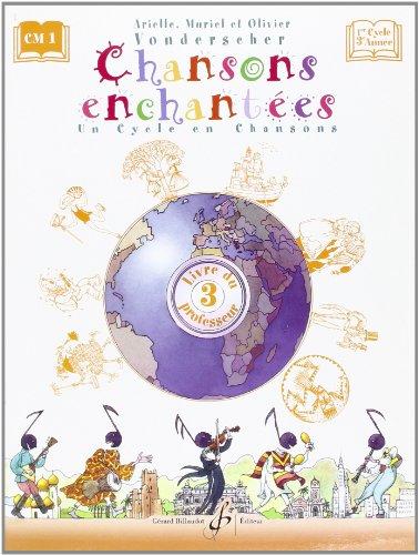 9780043073599: Chansons Enchantees Volume 3 - Livre du Professeur