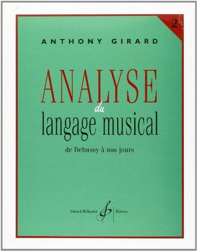9780043073766: Analyse du Langage Musical Volume 2 : de Debussy a Nos Jours