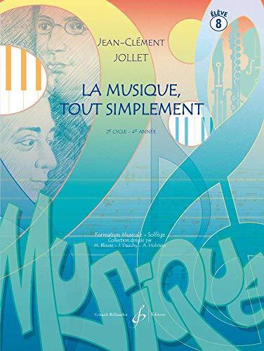 9780043075821: La Musique Tout Simplement Volume 8 Eleve