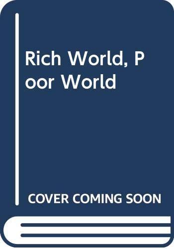 9780043090107: Rich World, Poor World