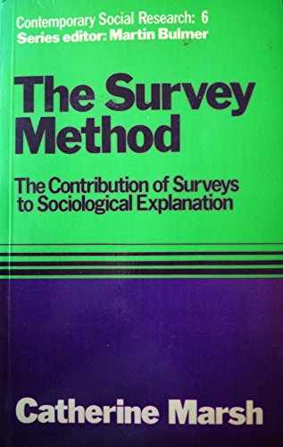 9780043100141: Survey Method: Contribution of surveys to Sociological Explanation (Contemporary social research series)