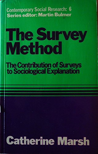 9780043100158: Survey Method: The Contribution of Surveys to Sociological Explanation (Contemporary Social Research Series, 6)