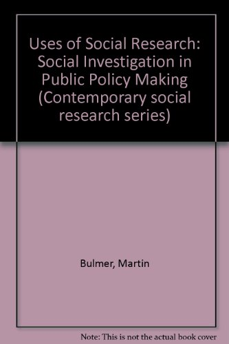 9780043120118: Uses of Social Research: Social Investigation in Public Policy Making (Contemporary social research series)