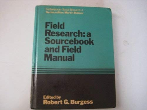9780043120132: Field Research: Sourcebook and Field Manual (Contemporary social research series)