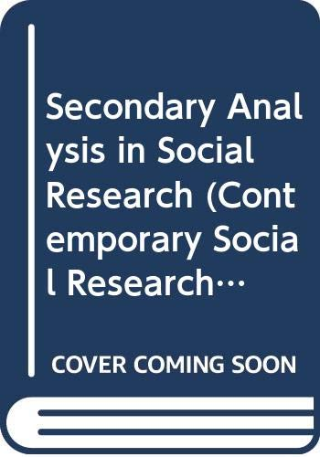 9780043120156: Secondary Analysis in Social Research (Contemporary Social Research Series, 5)