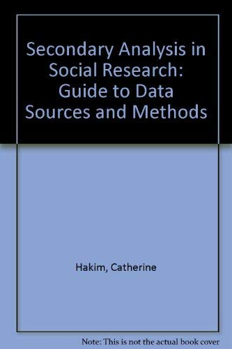 9780043120163: Secondary Analysis in Social Research: Guide to Data Sources and Methods