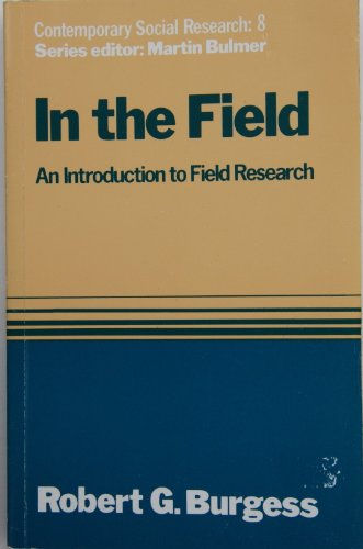 9780043120187: In the Field: An Introduction to Field Research (Contemporary Social Research Series, 8)