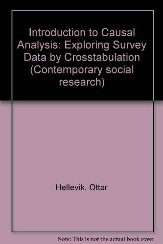 9780043120194: Introduction to Causal Analysis: Exploring Survey Data by Crosstabulation (Contemporary social research)