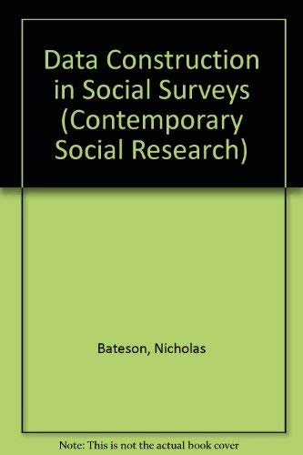 9780043120224: Data Construction in Social Surveys (Contemporary Social Research Series, 10)