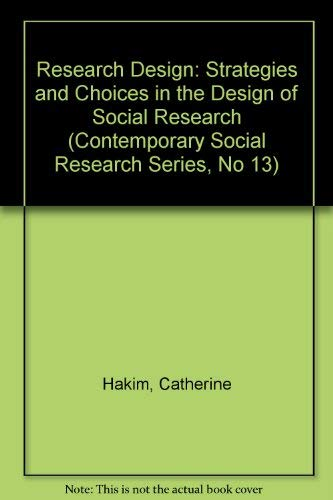 9780043120323: Research Design: Strategies and Choices in the Design of Social Research (Contemporary Social Research Series, No 13)