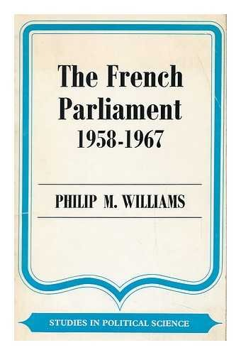 9780043200452: French Parliament, 1958-67 (Study in Political Science)