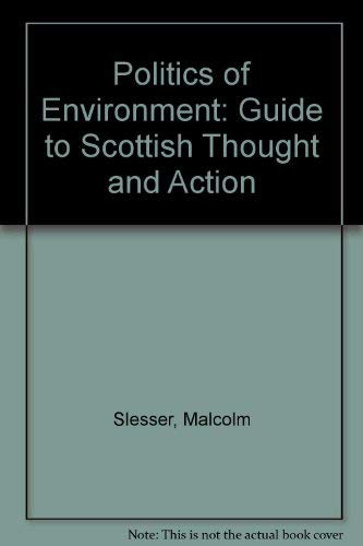 9780043200742: Politics of Environment: Guide to Scottish Thought and Action