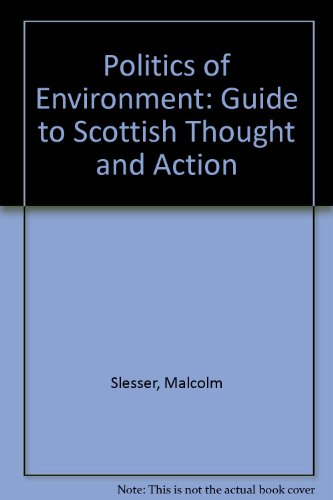 9780043200759: Politics of Environment: Guide to Scottish Thought and Action