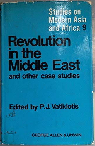 9780043200810: Revolution in the Middle East and Other Case Studies (Study on Modern Asia & Africa)
