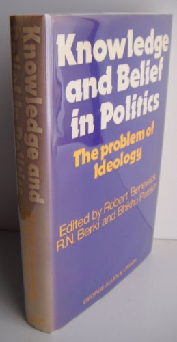 9780043200889: Knowledge and Belief in Politics