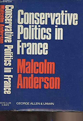 9780043200933: Conservative Politics in France